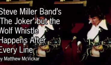 Finally: Steve Miller Band's 'The Joker' With The Guitar Wolf Whistle After Every Line